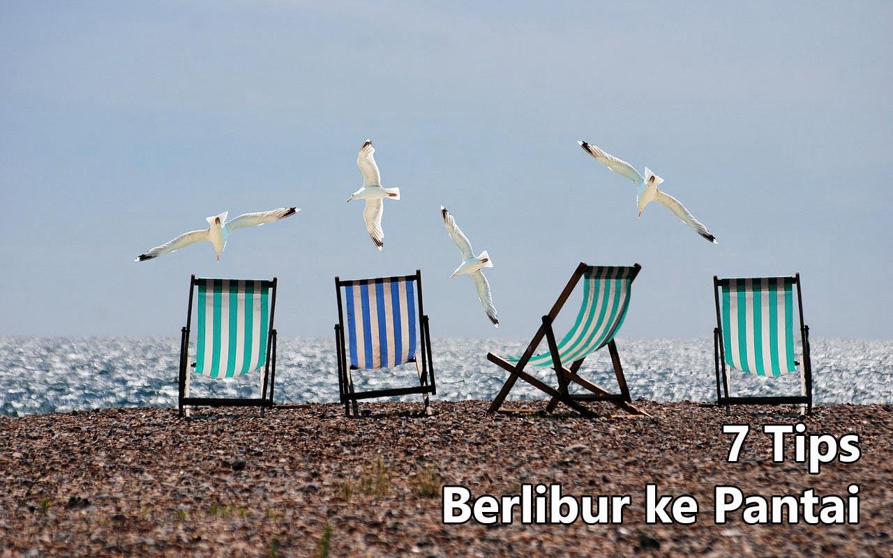 7 Tips Berlibur ke Pantai