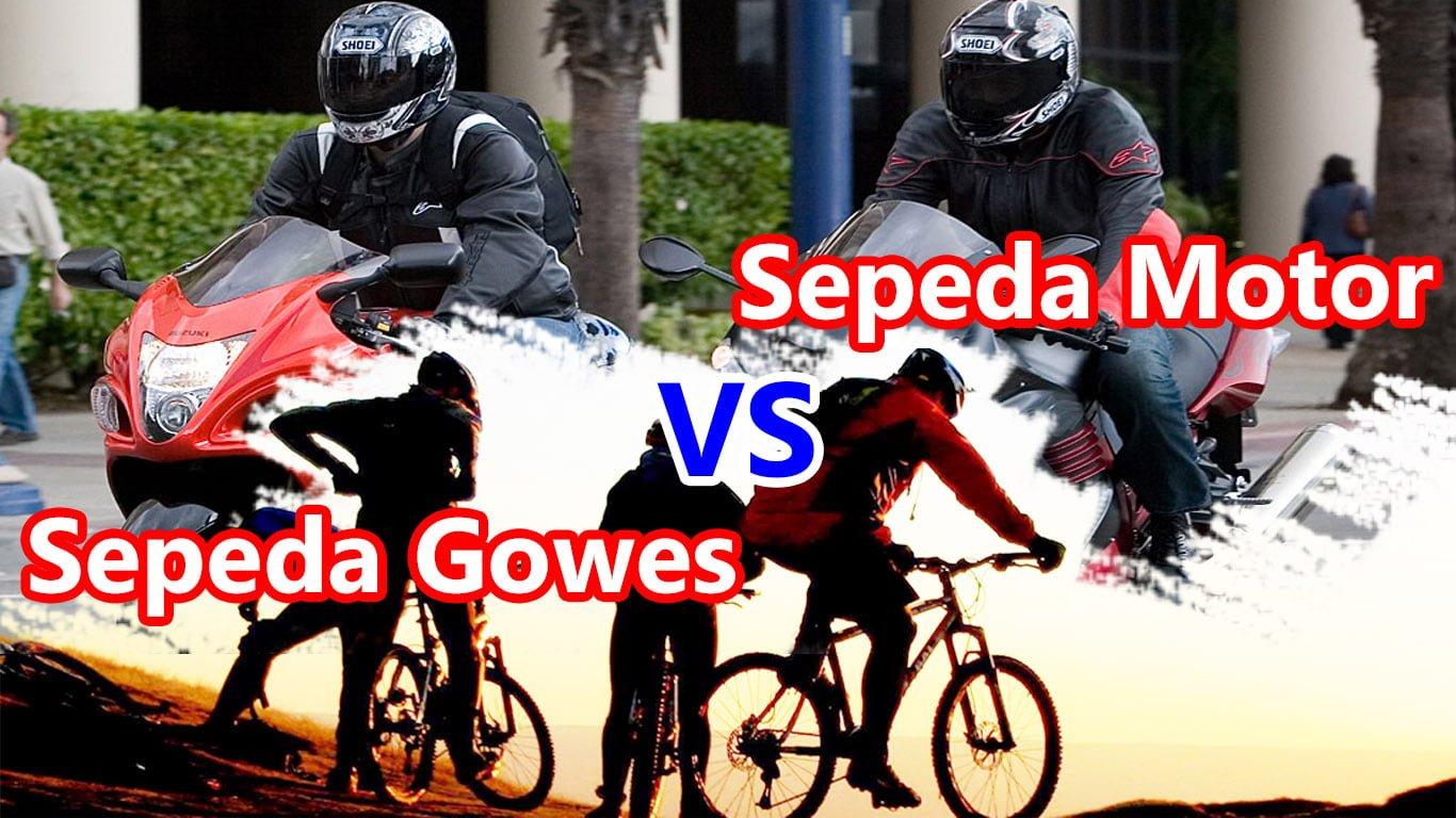 Sepeda Gowes VS Sepeda Motor